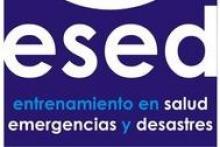 ESED Entrenamiento en Salud, Emergencias y Desastres