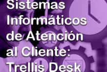 Sistemas Informáticos de Atención al Cliente: Trellis Desk