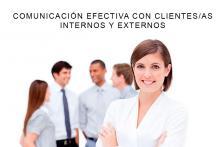 COMUNICACIÓN EFECTIVA CON CLIENTES/AS INTERNOS Y EXTERNOS
